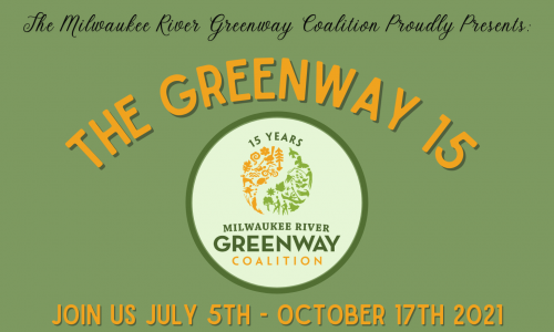 A banner that says The Milwaukee River Greenway Coaliation proudly presents The Greenway 15